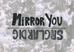 Mirror you